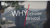 Why I chose Bristol